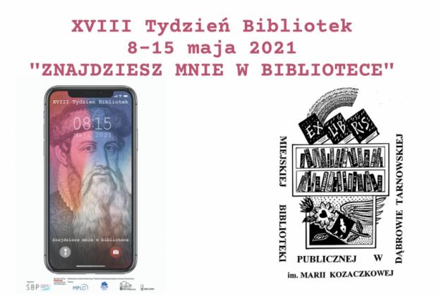 """Smartfon i logo biblioteki napis XVIII Tydzień Bibliotek 8-15 maja 2021 """"Znajdziesz mnie w bibliotece""""."""