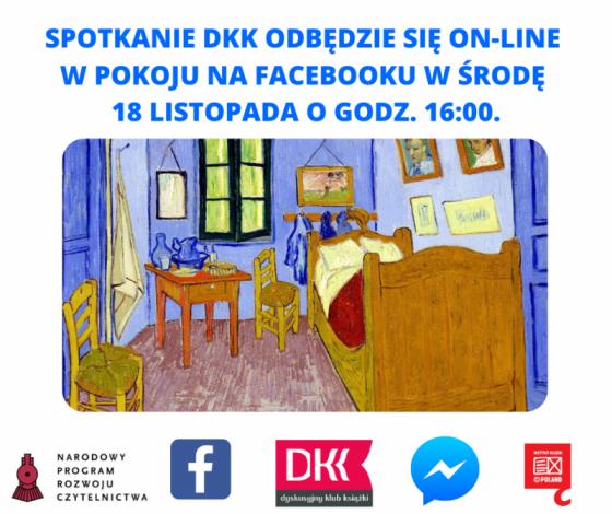 Plakat na którym jest napisane Spotkanie Dyskysyjnego Klubu Książki odbędzie się w najbliższą środę 18 listopada o godz. 16:00. Biorąc pod uwagę obecną sytuację epidemiczną rozmowa będzie przebiegać on-line, w wirtualnym pokoju na Facebooku.