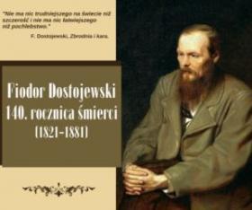 Plakat portret Fiodora Dostojewskiego napis: Fiodor Dostojewski 140. rocznica śmierci (1821-1881)
