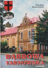 Bata A., Lawera H.:Dąbrowa Tarnowska i okolice.