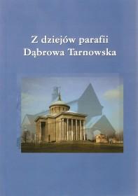 Bochenek K.: Z dziejów parafii Dąbrowa Tarnowska.
